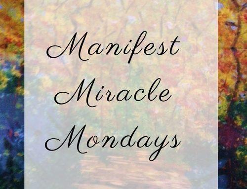 Miracle Manifesting Mondays